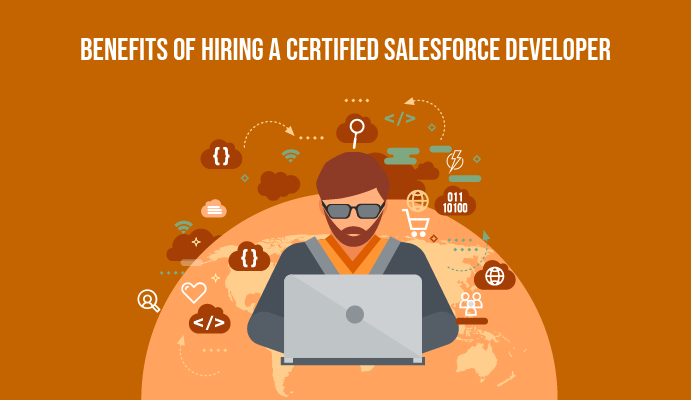 Benefits of Hiring a Certified Salesforce Developer