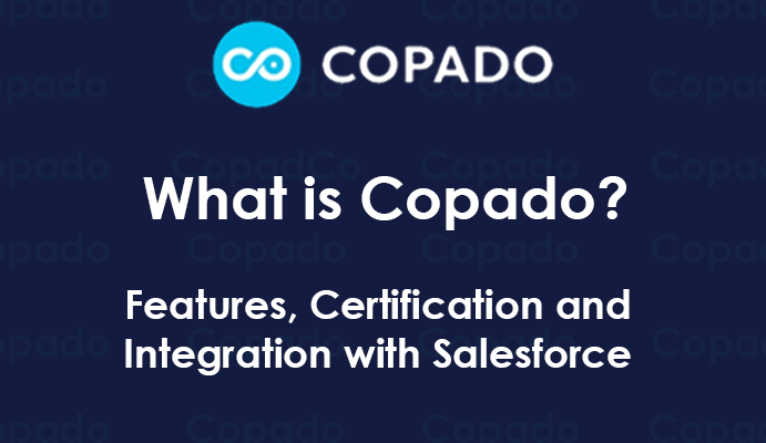What is Copado? Features, Certification and How it is used in Salesforce