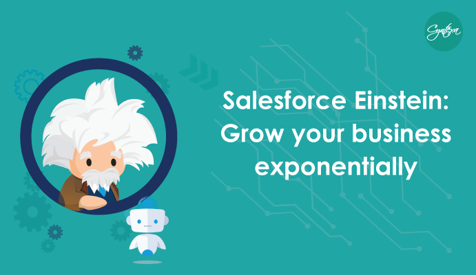 Salesforce Einstein: Grow your Business Exponentially