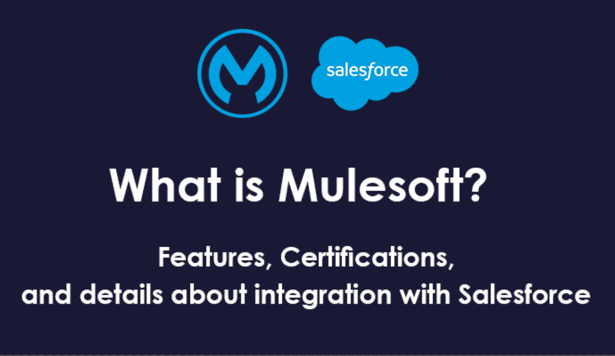 What is Mulesoft? Features, Certifications, & Integration with Salesforce