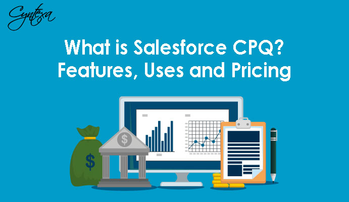 What is Salesforce CPQ? | Features, Uses and Pricing