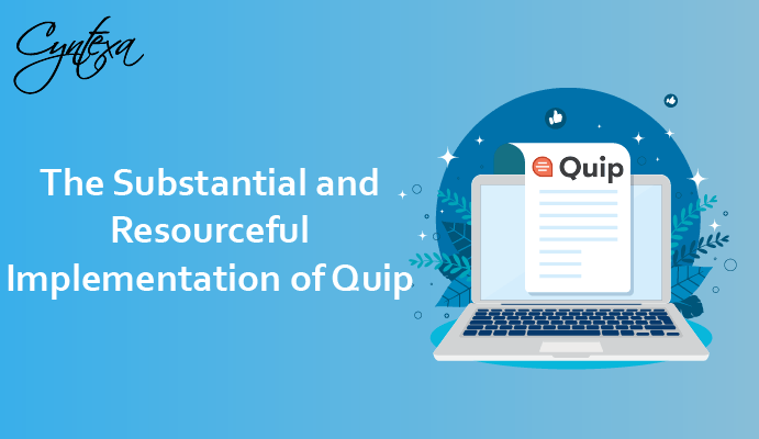 The Substantial And Resourceful Implementation Of Salesforce Quip