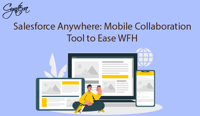 Salesforce Anywhere: Mobile Collaboration Tool to Ease WFH