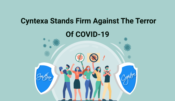 Cyntexa Stands Firm Against The Terror Of COVID-19