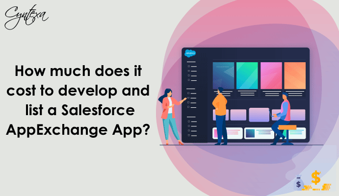 How Much Would It Cost To Develop and List An AppExchange App?