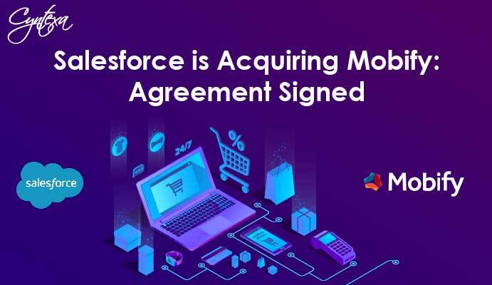 Salesforce is Acquiring Mobify: Agreement Signed