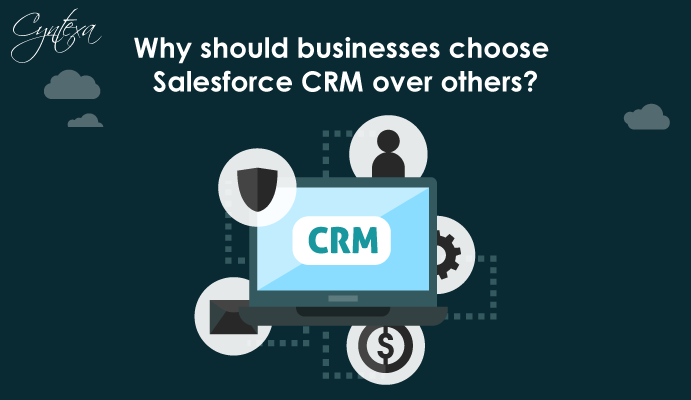 Why should businesses choose Salesforce CRM over others?