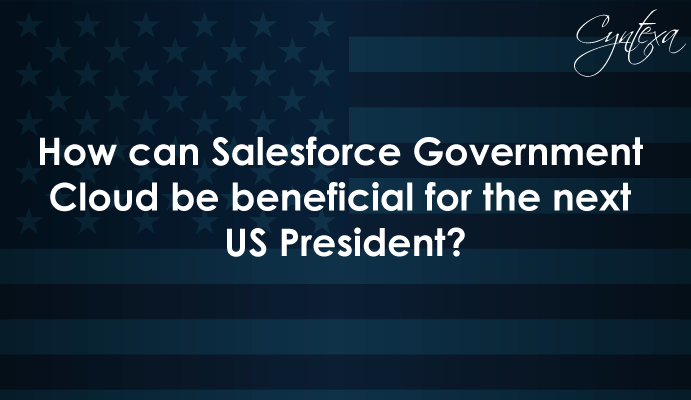 How can Salesforce Government Cloud be beneficial for the next US President?