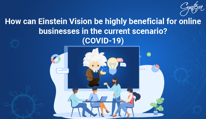 How can Einstein Vision be highly beneficial for online businesses in the current scenario? (COVID-19)