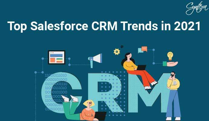 Top Salesforce CRM Trends in 2021