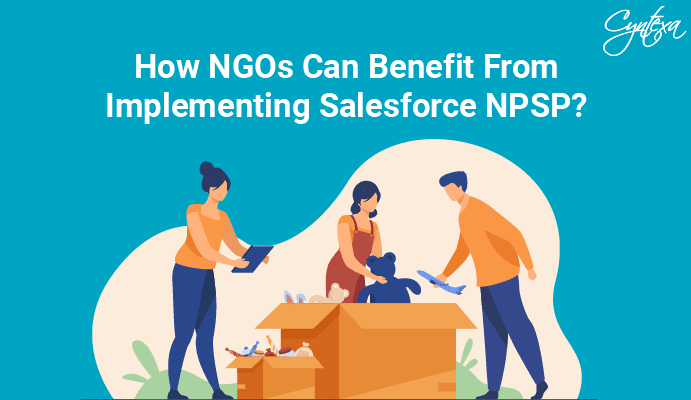 How NGOs Can Benefit From Implementing Salesforce NPSP?