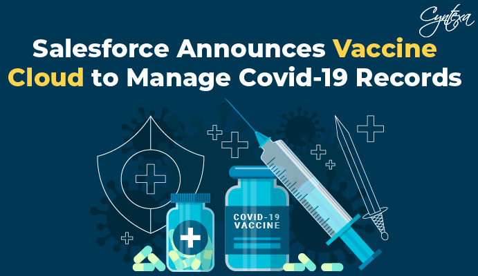 Salesforce Announces Vaccine Cloud to Manage Covid-19 Records