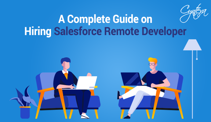 A Complete Guide on Hiring Salesforce Remote Developer
