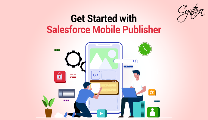 Get Started With Salesforce Mobile Publisher