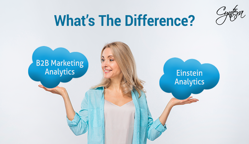 Einstein Analytics vs B2B Marketing Analytics: What's the Difference?