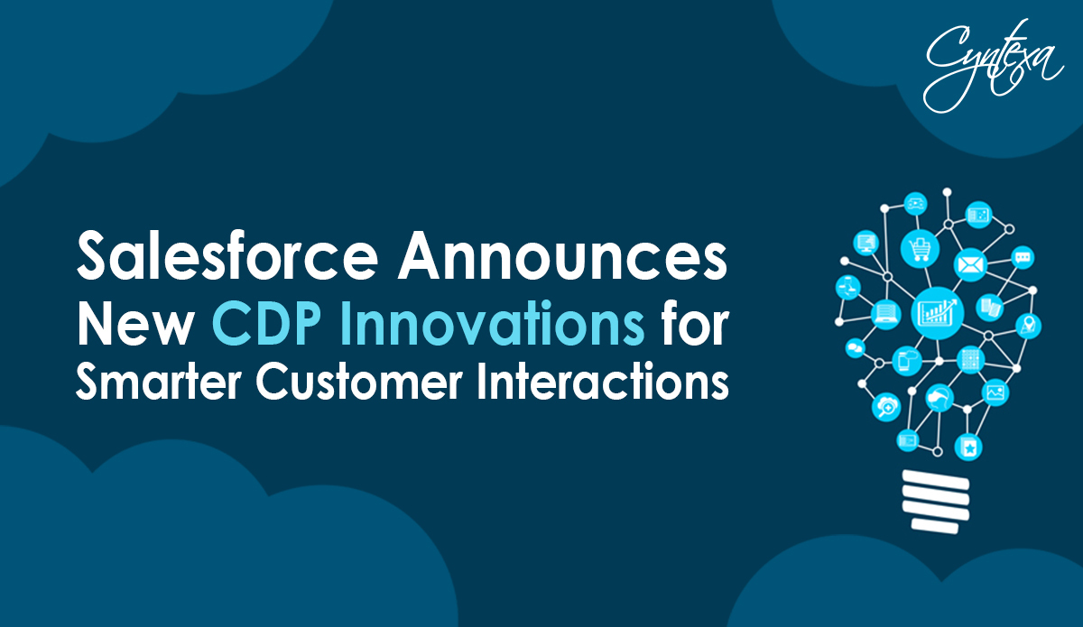 Salesforce Announces New CDP Innovations for Smarter Customer Interactions