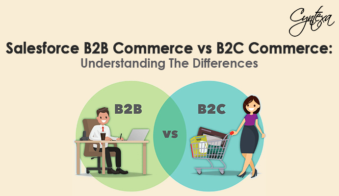Salesforce B2B Commerce vs B2C Commerce: Understanding The Differences