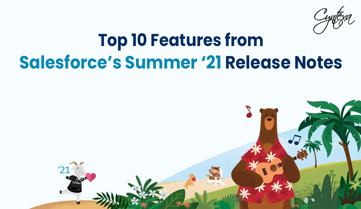 Top 10 Features from Salesforce's Summer '21 Release Notes