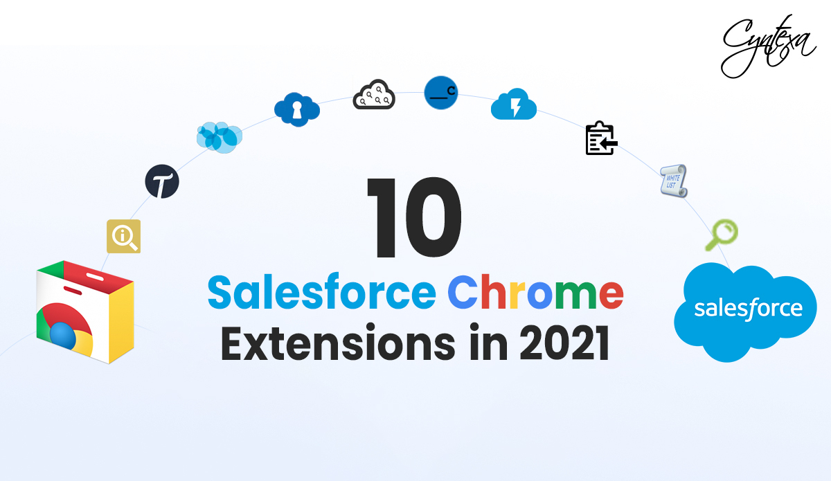 10 Salesforce Chrome Extensions in 2021