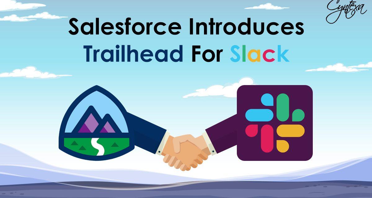 https://cyntexa.com/wp-content/uploads/2021/10/Salesforce-Introduces-Trailhead-For-Slack-1200x640.jpg