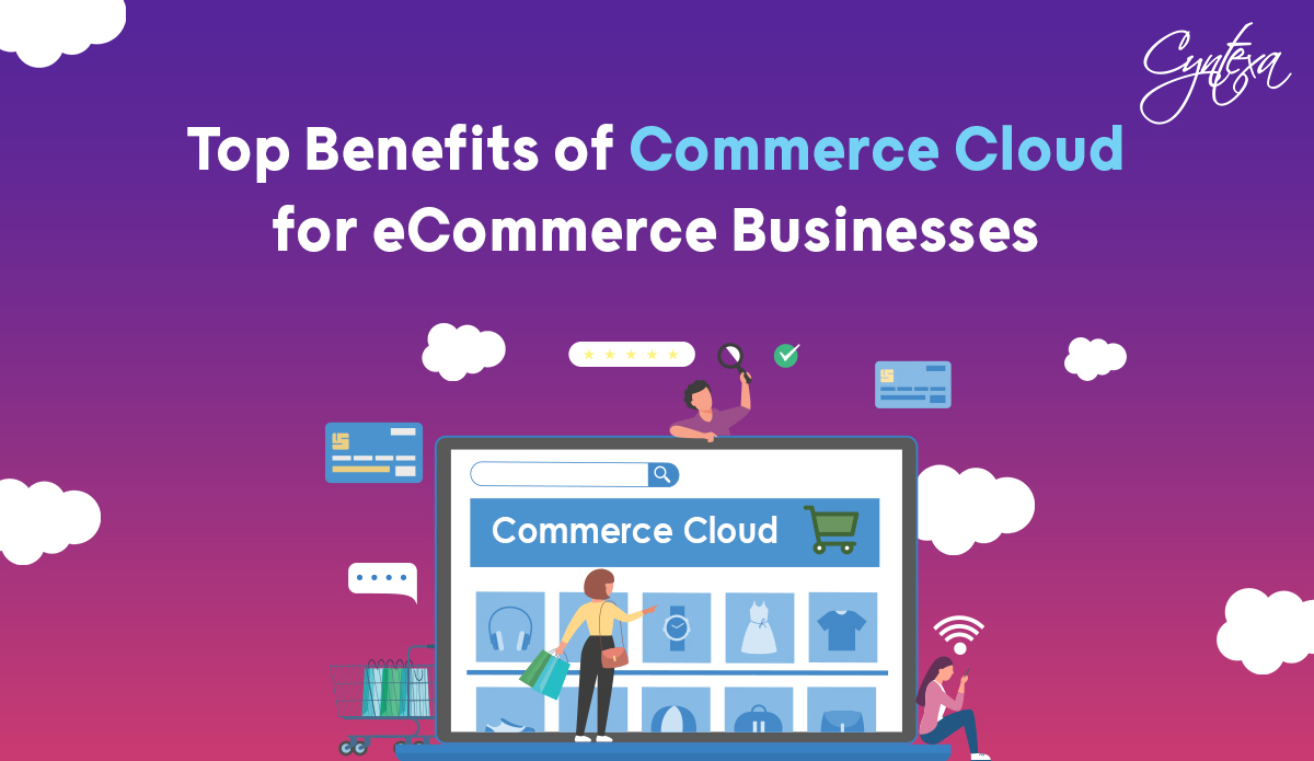 Top Benefits of Commerce Cloud for eCommerce Businesses